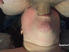 Busty Von Tease - Fuck My Mouth Like A Whore