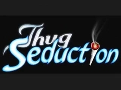 Thug Seduction